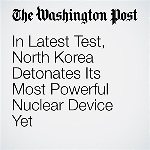 In Latest Test, North Korea Detonates Its Most Powerful Nuclear Device Yet copertina