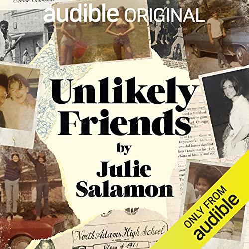 Unlikely Friends Audiobook By Julie Salamon cover art