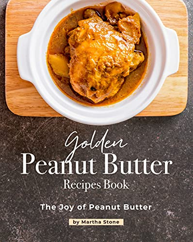 Golden Peanut Butter Recipes Book: The Joy of Peanut Butter (English Edition)