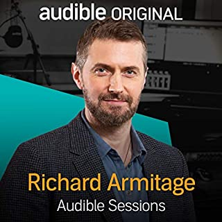Richard Armitage     Audible Sessions: FREE Exclusive Interview              By:                                                                                                                                 Elise Italiaander                               Narrated by:                                                                                                                                 Richard Armitage                      Length: 10 mins     80 ratings     Overall 4.9