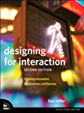 Designing for Interaction: Creating Innovative Applications and Devices (Voices That Matter) (English Edition)