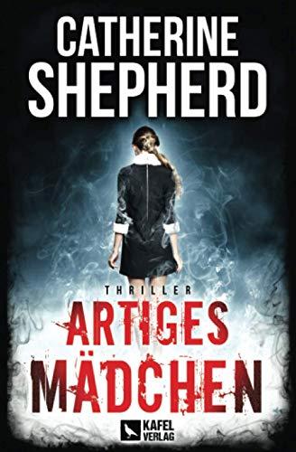 Buchseite und Rezensionen zu 'Artiges Mädchen: Thriller' von Catherine Shepherd