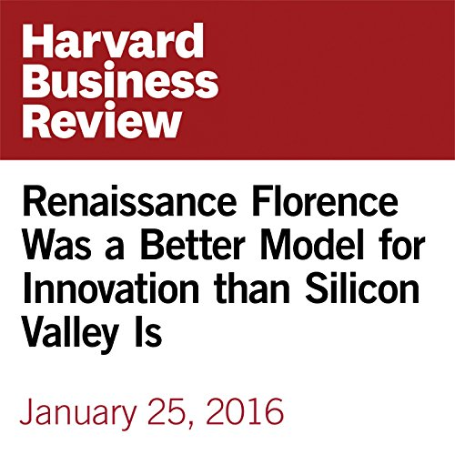 Renaissance Florence Was a Better Model for Innovation than Silicon Valley Is copertina
