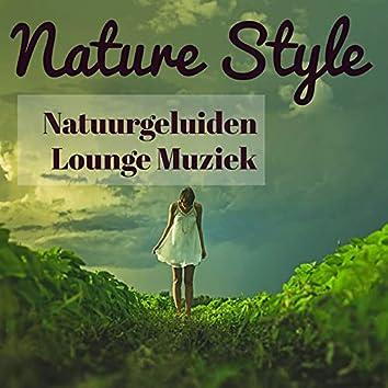 Nature Style - Natuurgeluiden Geluid Therapie Rustgevende Lounge Muziek voor Gemakkelijke Fitness en Spa Hotel Ontspannen