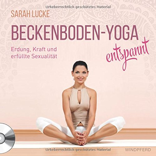 Beckenboden-Yoga entspannt: Erdung, Kraft und erfüllte Sexualität