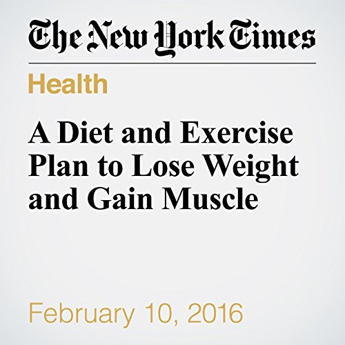 A Diet and Exercise Plan to Lose Weight and Gain Muscle audiobook cover art