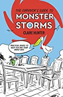 The Survivor's Guide to Monster Storms: Practical Advice to Keep You and Your Family Safe