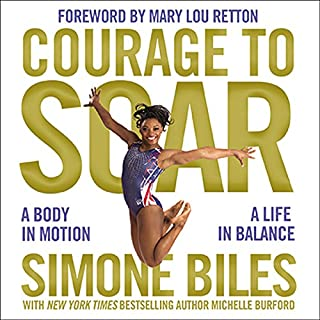 Courage to Soar     A Body in Motion, a Life in Balance              De :                                                                                                                                 Simone Biles                               Lu par :                                                                                                                                 Imani Parks                      Durée : 6 h et 21 min     Pas de notations     Global 0,0