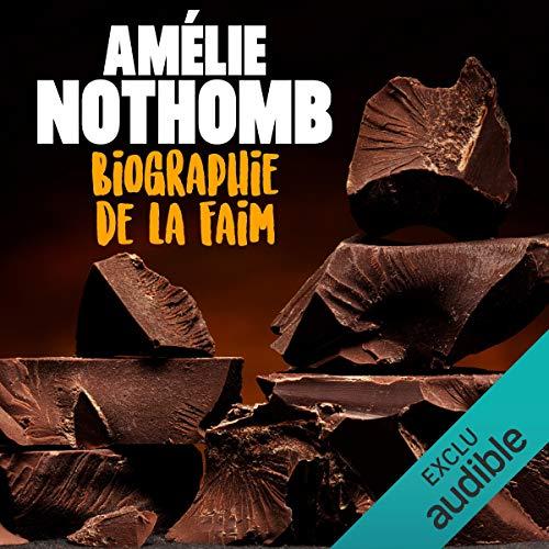 Biographie de la faim                   By:                                                                                                                                 Amélie Nothomb                               Narrated by:                                                                                                                                 Véronique Groux de Miéri                      Length: 4 hrs and 14 mins     1 rating     Overall 5.0