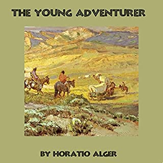 The Young Adventurer                   By:                                                                                                                                 Horatio Alger                               Narrated by:                                                                                                                                 Jim Roberts                      Length: 4 hrs and 34 mins     8 ratings     Overall 3.0