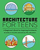 Architecture for Teens: A Beginner's Book for Aspiring Architects
