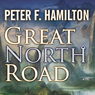 Great North Road                   By:                                                                                                                                 Peter F. Hamilton                               Narrated by:                                                                                                                                 Toby Longworth                      Length: 36 hrs and 34 mins     2,230 ratings     Overall 4.3
