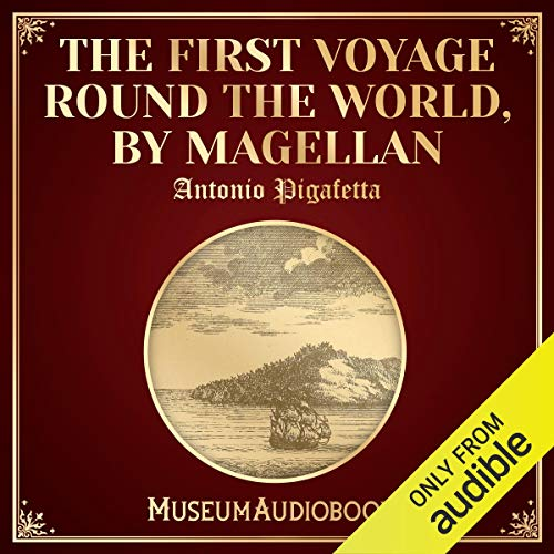The First Voyage Round the World by Magellan audiobook cover art