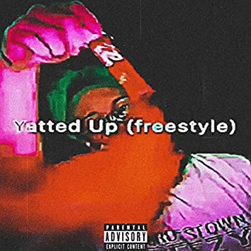Yatted Up (Freestyle)