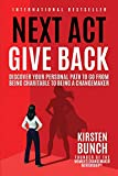 Next Act Give Back: Discover Your Personal Path to Go From Being Charitable to Being a Changemaker (English Edition)