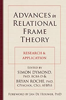 Advances in Relational Frame Theory: Research and Application by [Simon Dymond, Bryan Roche, Jan De Houwer]