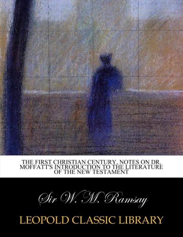 おしゃれな潤滑する累計The first Christian century, notes on Dr. Moffatt's Introduction to the literature of the New Testament