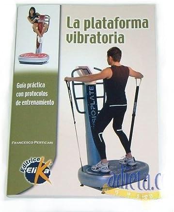 Amazon.es: plataforma vibratoria: Libros