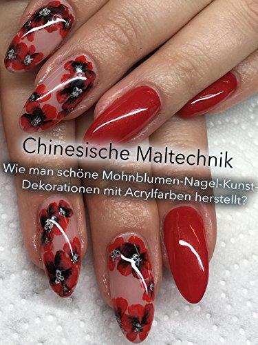 Chinesische Maltechnik: Wie man schöne Mohnblumen-Nagel-Kunst-Dekorationen mit Acrylfarben herstellt?