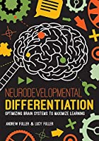 Neurodevelopmental Differentiation: Optimizing Brain Systems to Maximize Learning