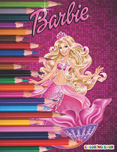 Barbie Coloring Book: +50 Barbie Coloring Book For Girls 4-12 With Exclusive Images,+50 Amazing Barbie Drawings,Awesome Adorable Gift With High Quality Colouring Pages