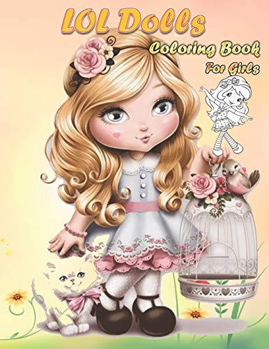 Lol Dolls Coloring Book For Girls: Enjoy lol dolls coloring book for girls