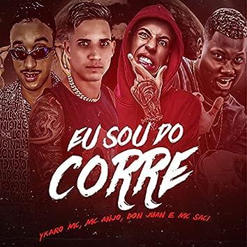 Eu Sou do Corre (feat. MC Don Juan & MC Saci) (Brega Funk)