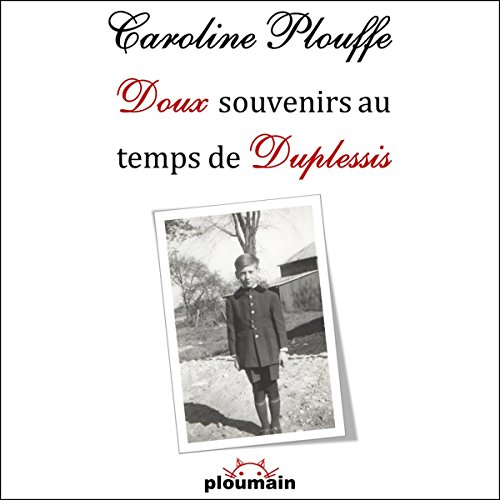 Doux souvenirs au temps de Duplessis [Gentle memories in the days of Duplessis] audiobook cover art