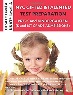 NYC Gifted and Talented Test Prep: NNAT 2/3 Workbook. OLSAT Workbook. PreK and Kindergarten Gifted and Talented Test Preparation. OLSAT Level A and NNAT Level A Practice Book. Gifted Test Prep Book