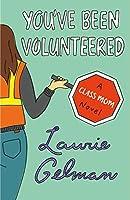 You've Been Volunteered (Class Mom)