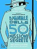Il manuale delle 50 missioni segrete per sopravvivere nel mondo dei grandi