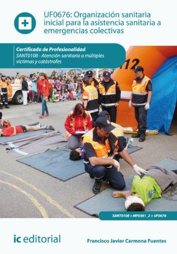 Organización sanitaria inicial para la asistencia sanitaria a emergencias colectivas. SANT0108 (Spanish Edition)