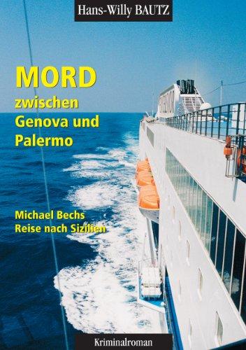 Mord zwischen Genova und Palermo: Michael Bechs Reise nach Sizilien