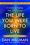 The Life You Were Born to Live: A Guide to Finding Your Life Purpose. Revised 25th Anniversary Editi...