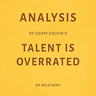 Analysis of Geoff Colvin's Talent Is Overrated by Milkyway audiobook cover art