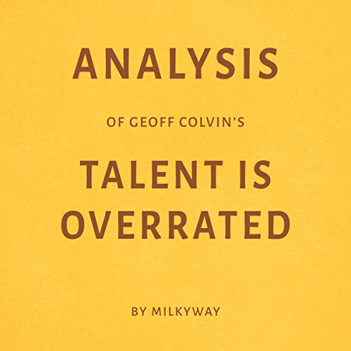 Analysis of Geoff Colvin's Talent Is Overrated by Milkyway cover art