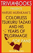 Trivia: Colorless Tsukuru Tazaki and His Years of Pilgrimage: A Novel By Haruki Murakami (Trivia-On-Books)