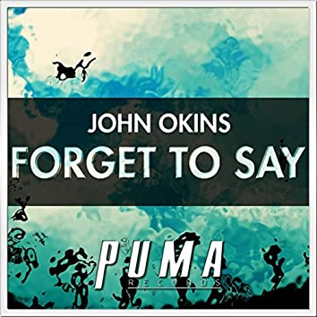 Forget To Say