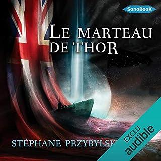 Le Marteau de Thor     Tétralogie des Origines 2              De :                                                                                                                                 Stéphane Przybylski                               Lu par :                                                                                                                                 Victor Vestia                      Durée : 14 h et 30 min     16 notations     Global 3,7