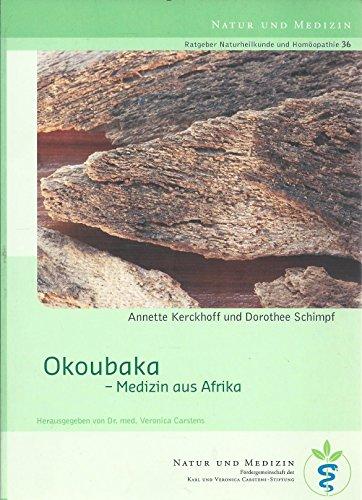 Okoubaka - Medizin aus Afrika (Ratgeber Naturheilkunde und Homöopathie 36)