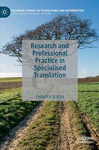 Compare Textbook Prices for Research and Professional Practice in Specialised Translation Palgrave Studies in Translating and Interpreting 1st ed. 2020 Edition ISBN 9781137519665 by Scarpa, Federica