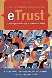 eTrust: Forming Relationships in the Online World (The Russell Sage Foundation Series on Trust) : Karen S. Cook, Chris Snijders, Vincent Buskens, Coye Cheshire