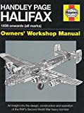 Falconer, J: Handley Page Halifax Owners' Workshop Manual: 1939 Onwards (All Marks) (Haynes Owners' Workshop Manual) - Jonathan Falconer