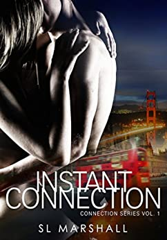 Instant Connection : Volume 1 by [SL Marshall]