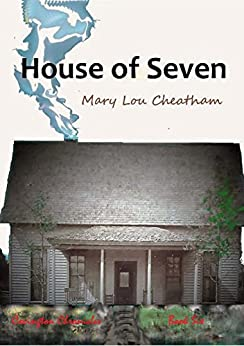 House of Seven: A Novel (Covington Chronicles Book 6) by [Mary Lou Cheatham]