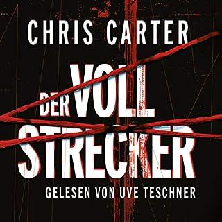 Der Vollstrecker     Hunter und Garcia Thriller 2              Autor:                                                                                                                                 Chris Carter                               Sprecher:                                                                                                                                 Uve Teschner                      Spieldauer: 12 Std. und 23 Min.     1.161 Bewertungen     Gesamt 4,7