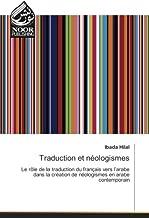 Traduction et néologismes: Le rôle de la traduction du français vers l'arabe dans la création de néologismes en arabe contemporain (French Edition)
