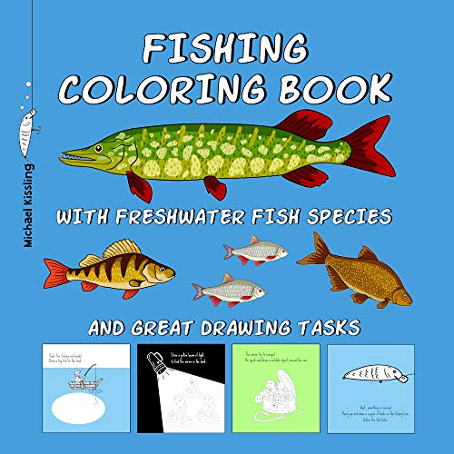 FISHING COLORING BOOK: with Freshwater fish species and great drawing tasks (English Edition)