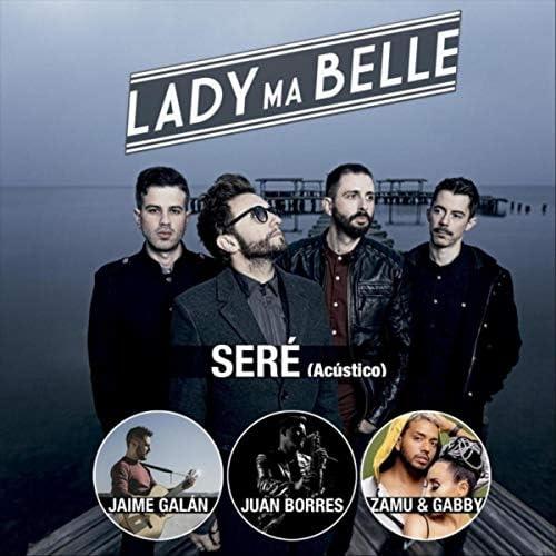 Lady Ma Belle feat. Jaime Galán & Zamu & Gabby