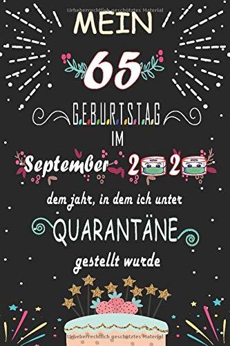 Mein 65. Geburtstag Im September 2020, Dem Jahr, In Dem Ich Unter Quarantäne Gestellt Wurde: 65 Jahre geburtstag,Geschenk Für Männer und Frauen, ... Sie ein einzigartiges Geburtstagsgeschenk?
